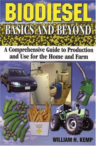 9780973323337: Biodiesel Basics and Beyond: A Comprehensive Guide to Production and Use for the Home and Farm