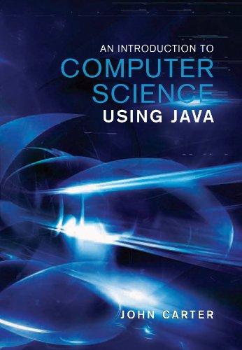 An Introduction to Computer Science Using Java: John Carter