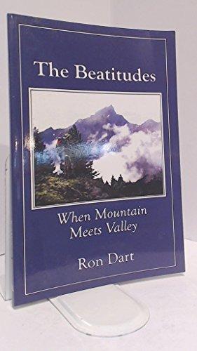 The Beatitudes: When Mountain Meets Valley: Ron Samuel Dart