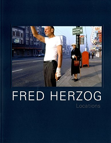 9780973366617: Fred Herzog: Locations