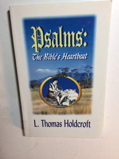 Psalms: The Bible's Heartbeat: L. Thomas Holdcroft