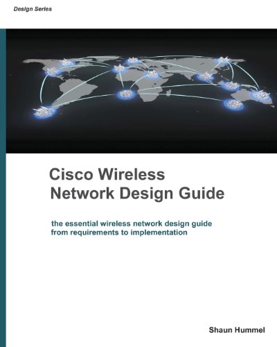 9780973379839: Cisco Wireless Network Design Guide: Foundation for Cisco Wireless Design