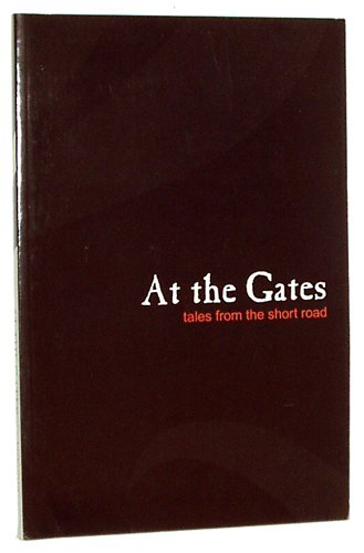 9780973382105: At the Gates: Tales From the Short Road