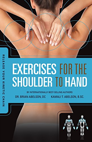 9780973384864: Release Your Kinetic Chain with Exercises for the Shoulder to Hand