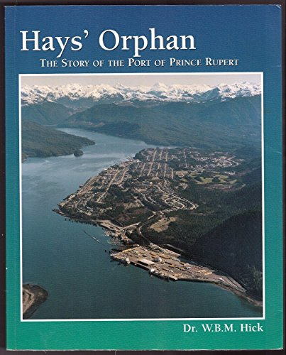 Hays' Orphan : The Story of the: W. B. M.
