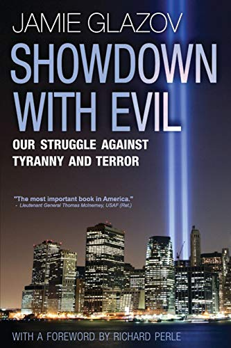 9780973406559: Showdown With Evil: Our Struggle Against Tyranny and Terror