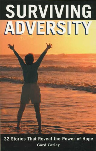 9780973416206: SURVIVING ADVERSITY: 32 STORIES THAT REVEAL THE POWER OF HOPE