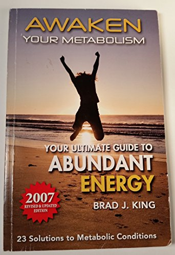 Awaken Your Metabolism : Your Ultimate Guide to Abundant Energy: King, Brad J.