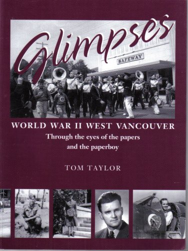 Glimpses: World War II West Vancouver: Through: Taylor, Tom