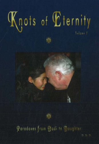 Knots of Eternity: Paradoxes From Dadi To Daughter, Vol.1 (v. 1): Dharma, Dadi Darshan