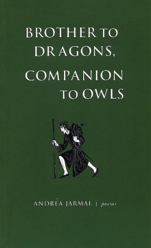 Brother to Dragons, Companion to Owls: Andrea Jarmai