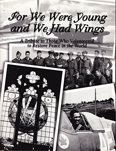For We Were Young and We Had Wings : A Tribute to Those Who Volunteered to Restore Peace in the ...