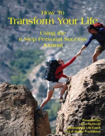 How to Transform Your Life Using the 6 Step Personal Success Journal: Russ McDevitt