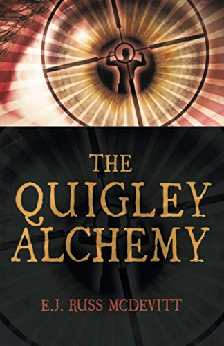 "The Quigley Alchemy (The Danny Quigley Series): E.J. ""Russ"" McDevitt"