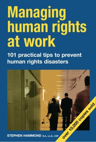 Managing Human Rights at Work : 101 Practical Tips to Prevent Human Rights Disasters: Hammond, ...