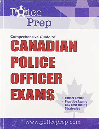 Comprehensive Guide to Canadian Police Officer Exams: Deland Jessop; Kalpesh