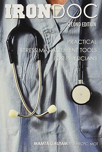 IRONDOC: Practical Stress Management Tools for Physicians: Mamta Gautam