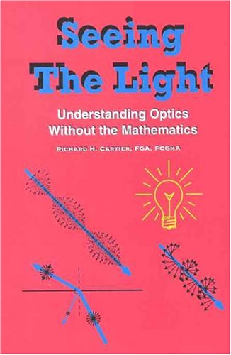 9780973531619: Seeing the Light: Understanding Optics without the Mathematics