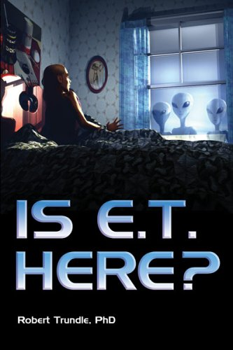 9780973534122: Is E.T. Here? No Politically But Yes Scientifically and Theologically