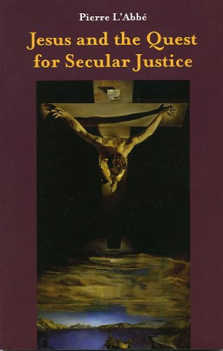 Jesus and the Quest for Secular Justice: L'Abbe, Pierre