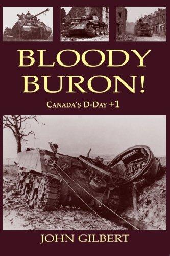 Bloody Buron!: Canadas D-Day + 1: John H.C. Gilbert
