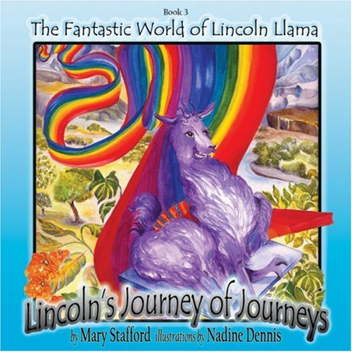 Lincoln's Journey of Journeys (The Fantastic World of Lincoln Llama): Stafford, Mary