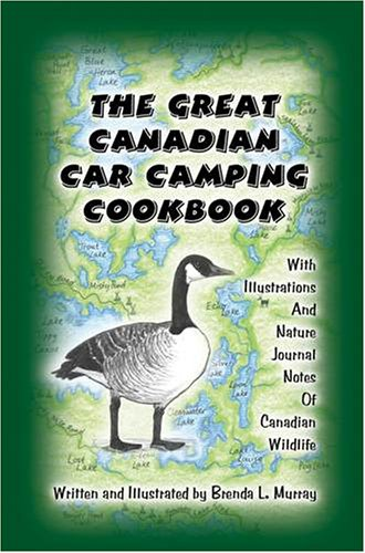 9780973574906: The Great Canadian Car Camping Cookbook