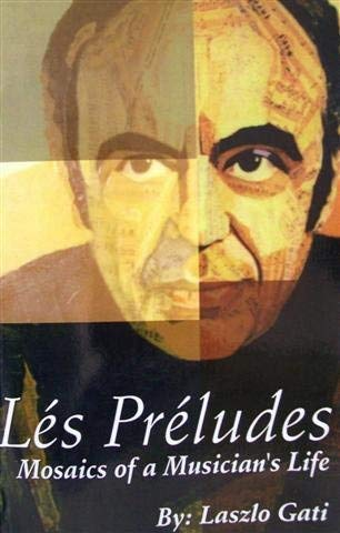9780973582024: Les Preludes: Mosaics of a Musician's Life