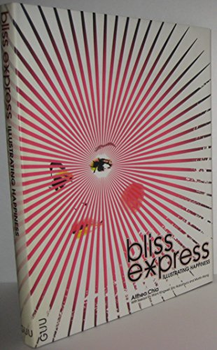 9780973586718: Bliss Express: Illustrating Happiness