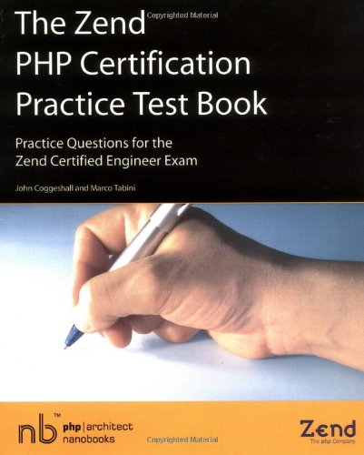 The Zend PHP Certification Practice Test Book: Coggeshall, John, Tabini,