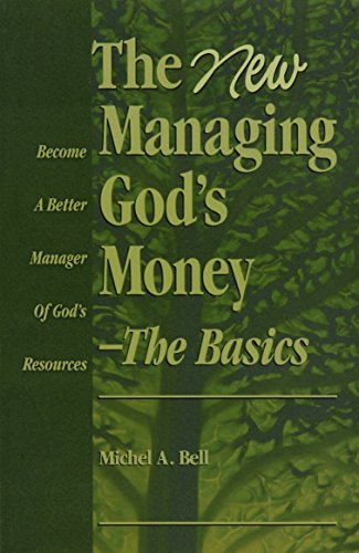 The New Managing God's Money-The Basics: Michel A. Bell