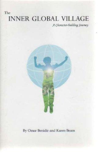 The Inner Global Village - A Character Building Journey: Omar; Beam Benidir