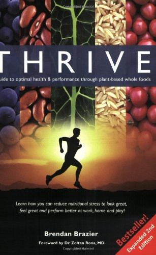 9780973596731: Thrive: A Guide to Optimal Health & Performance Through Plant-Based Whole Foods, Expanded Second Edition