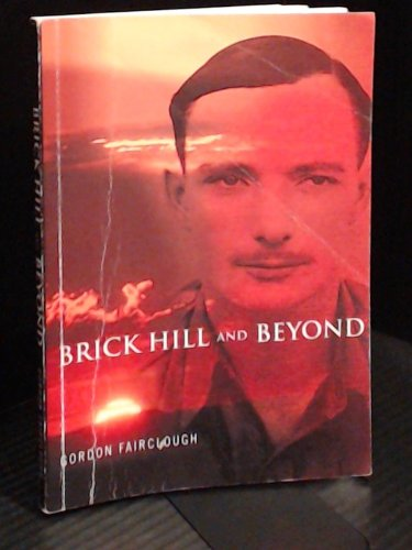 Brick Hill and Beyond: An Autobiography: Gordon Fairclough