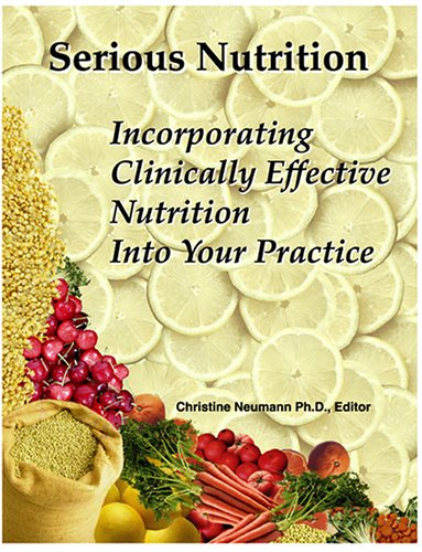 Serious Nutrition Incorporating Clinically Effective Nutrition Into Your Practice