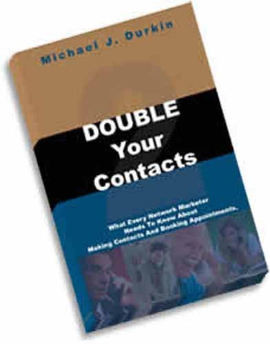 Double Your Contacts: What Every Network Marketer: Michael J. Durkin