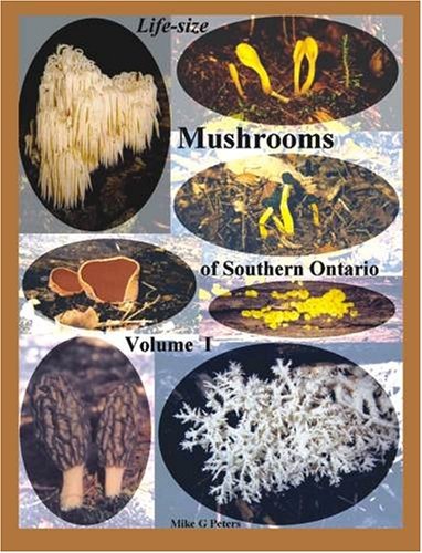 9780973627220: Life Size Mushrooms of Southern Ontario, Vol. 1