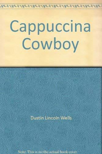 9780973629804: Cappuccino Cowboy