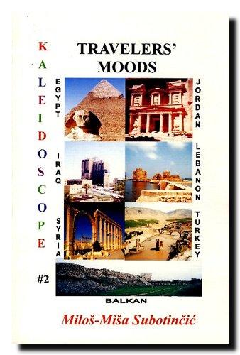 9780973633825: Travelers' Moods through Egypt, Jordan, Iraq, Lebanon, Syria, Turkey, Balkan, 2003