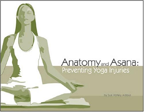 9780973648508: Anatomy and Asana: Preventing Yoga Injuries Edition: First