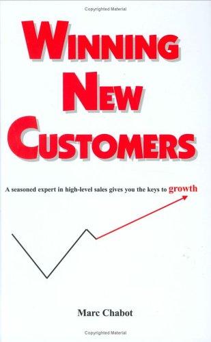 9780973669305: Winning New Customers