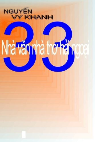 33 Nha Van Nha Tho Hai-Ngoai: Tuyen-Tap: Nguyen, MR Vy