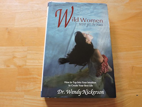 9780973679304: Wild Women Never get the Blues