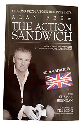 The Action Sandwich : A Six Step: Sharon Frew Alan;