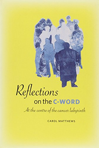 Reflections on the C-Word: At the Centre: Matthews, Carol
