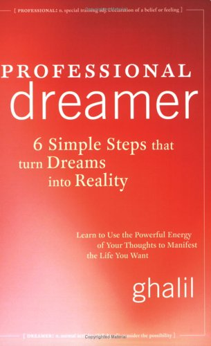 9780973689402: Professional Dreamer: 6 Simple Steps That Turn Dreams Into Reality