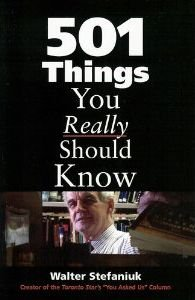 501 Things You Really Should Know: Walter Stefaniuk
