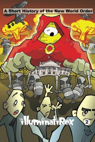 A Short History of the New World Order (Illuminati Rex Conspiracy Comics Series) (Volume 2): Tom A ...