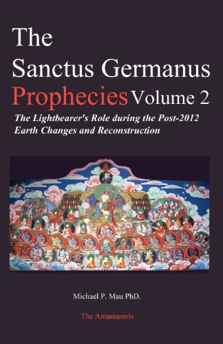9780973709216: The Sanctus Germanus Prophecies, Vol. 2: The Lightbearer's Role During the Post-2012 Earth Changes and Reconstruction