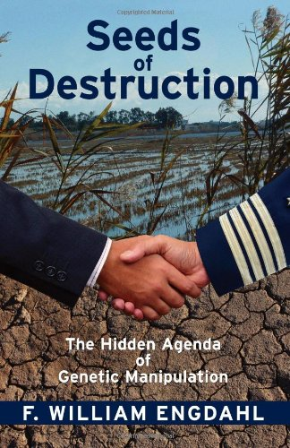 9780973714722: Seeds of Destruction: The Hidden Agenda of Genetic Manipulation